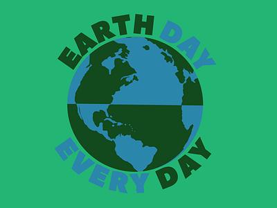 Earth Day Every Day t-shirt design logo branding print design illustration vector typography adobe illustrator graphic design design earth day