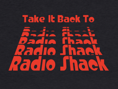 Take It Back To Radio Shack T-Shirt Design t-shirt design adobe photoshop logo branding print design illustration vector adobe illustrator graphic design typography design