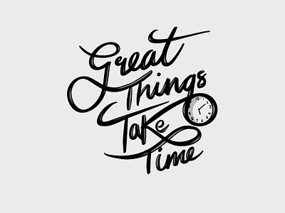 Great Things Take Time logotype logodesign logos procreate brushes procreate calligraffiti calligraphy and lettering artist calligraphy logo lettering artist lettering ipadprocreate calligraphy logodesigns graphicdesign design