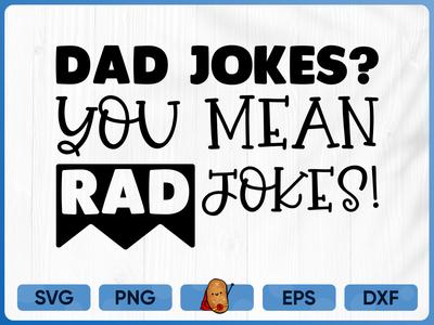 T shirt Design   Dad Jokes  You Mean Rad Jokes cut file father t-shirt merch design print fathers day branding apparel design t-shirt design t-shirt