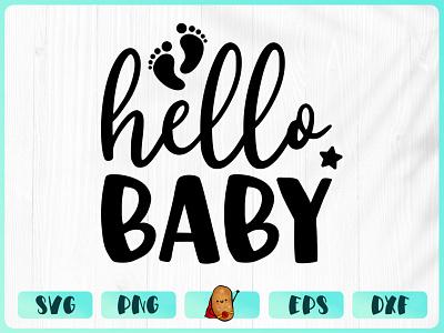 Hello Baby cricut vinyl design t-shirt design t-shirt merch design baby design design cut file branding apparel