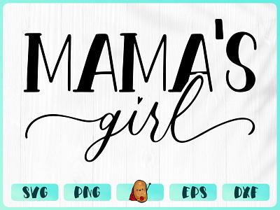 Mamas Girl cricut vinyl design baby design t-shirt t-shirt design merch design design cut file branding apparel