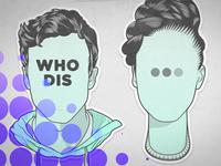Who dis