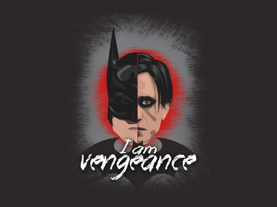 I am Vengeance - The Batman 2021 illustration pattinson robart batman hollywood dialogue vengeance the batman design