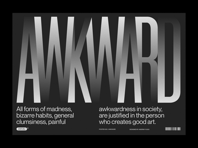 Awkward bold typography condensed bold font blackandwhite poster a day poster art graphicdesign typography poster brutalism