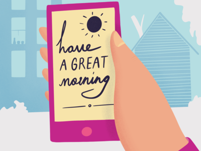a great morning notification blog editorial hand phone street houses landings illustration