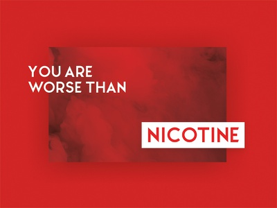 Worse than nicotine quote smoke red typo typography poster print