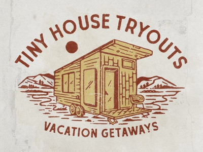 Tiny House Tryouts outdoor vibes house illustration tshirtdesign tshirt tiny house tinyhouse tiny typography logodesign vintage design vintage badge vintage illustration hand drawn graphicdesign design branding badges angonmangsa