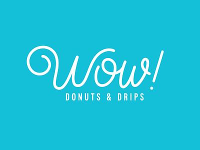 Wow! Donuts & Drips Logo drips coffee restaurant dessert breakfast qsr fast casual food script wow texas donuts