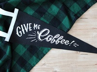 Give Me Coffee Pennant