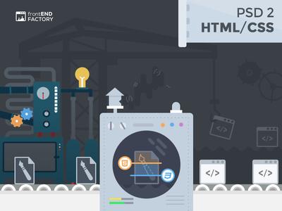 Fronend Factory - psd2html development develop factory illustration slicing design frontend psd2html