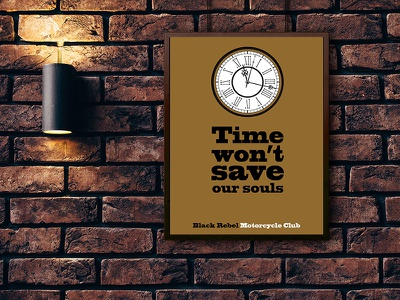 Time poster BRMC tribute poster illustration typography design music quote artdirection poster time