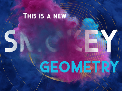 Teh New Smokey Geometry typography illustration design artdirection