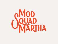 Mod Squad Martha