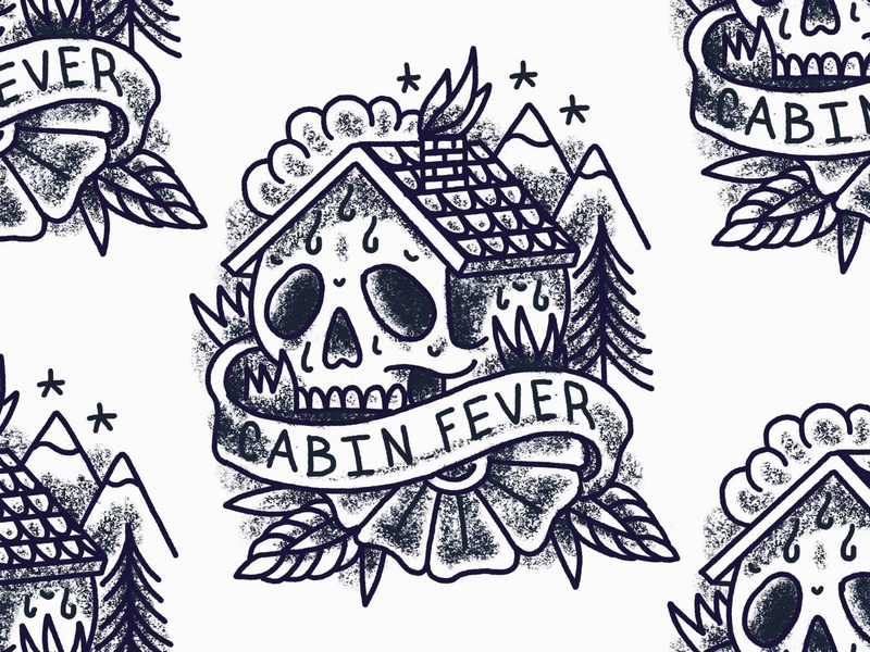 Sketch sketch cabin fever