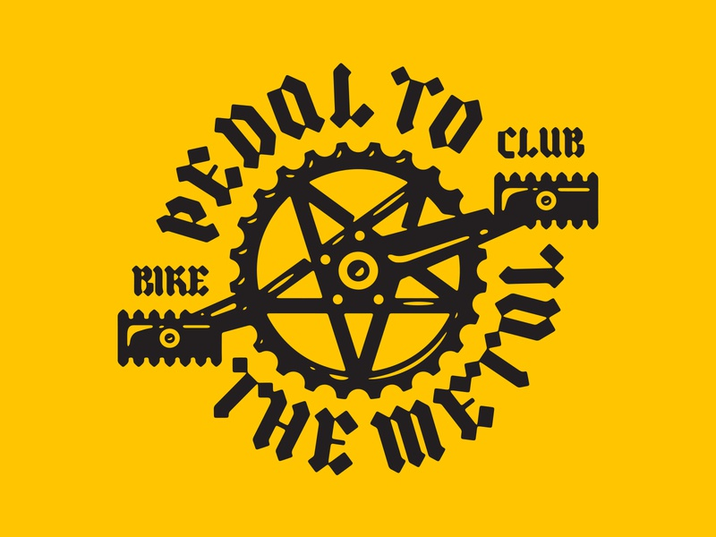 Pedal to the Metal type club bike metal pedal to the metal