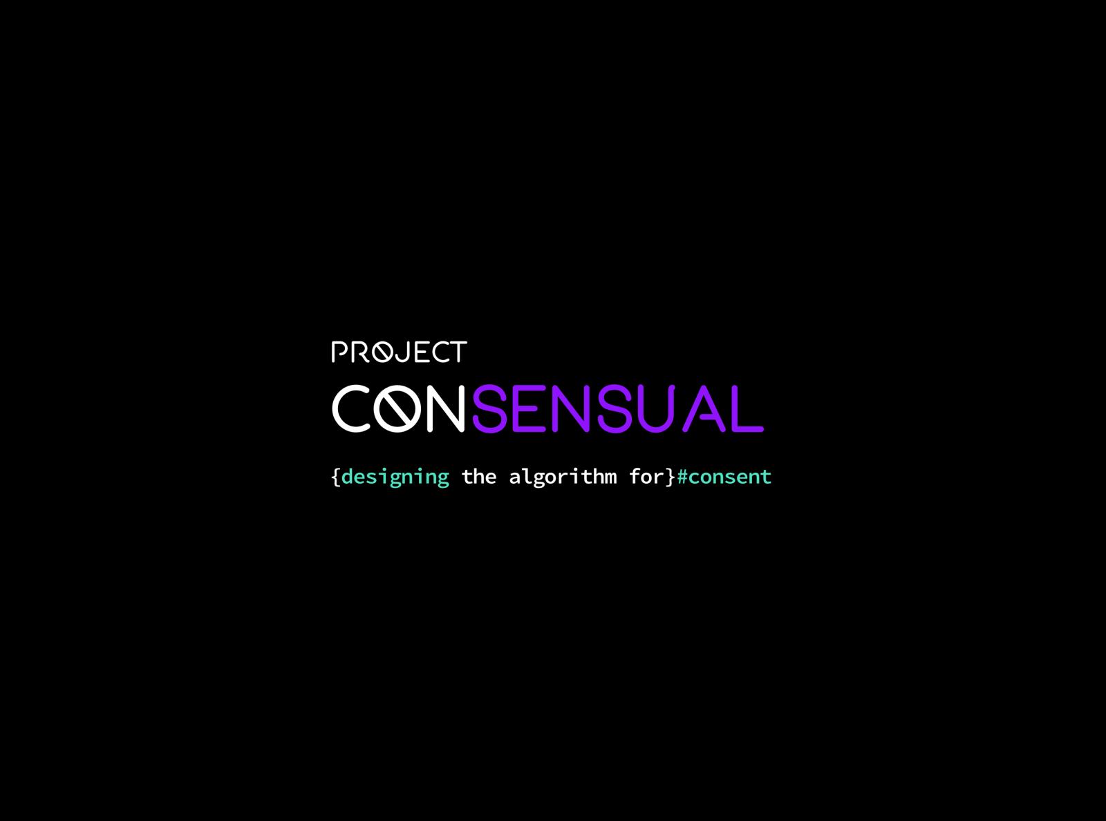 Project: ConSensual - Algorithm For Consent