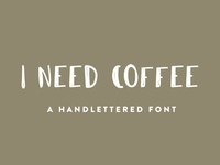 I Need Coffee - A Hand Lettered Font