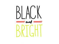Black and Bright