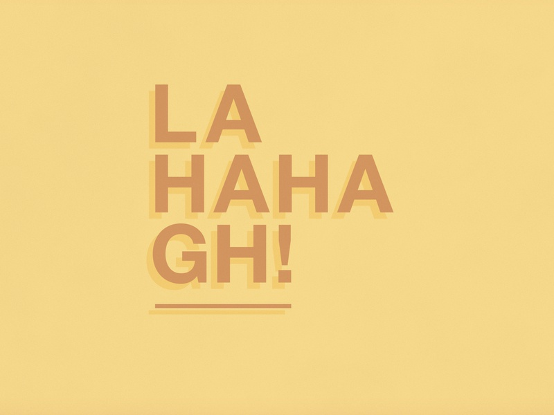 Laugh!   Typographical Project helvetica sans haha laugh poster humour minimal graphics simple typography