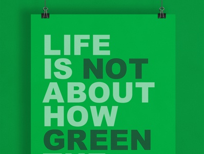 Life Is Not About... | Typographical Poster swiss poster life message grass green swiss minimal graphics simple typography
