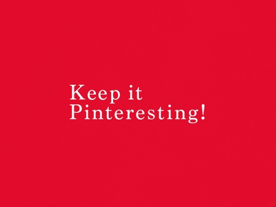 Keep it Pinteresting! | Typographical Poster funny text swiss serif parody pinterest minimal graphics simple typography