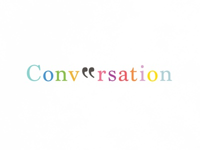 Conversation | Typographical Project poster word colours speech serif conversation minimal graphics simple typography
