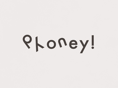 Phoney! | Typographical Poster funny humour fake phoney type poster minimal graphics simple typography