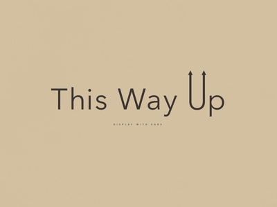This Way Up! | Typographical Poster direction caps poster instructions sans text minimal graphics simple typography