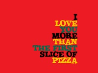 I Love You More Than... | Pizza Promotion