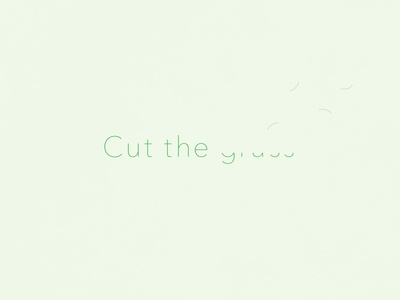 Cut The Grass| TypographicalProject sans humour funny green grass illustration minimal graphics simple typography