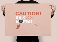 Caution! Sex Bomb! | Typographical Poster