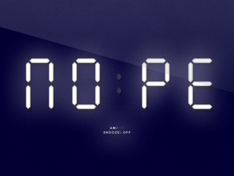 Nope | Digital Clock Parody snooze digital clock night sleep humour minimal graphics simple typography