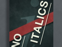 No Italics | Typographical Poster