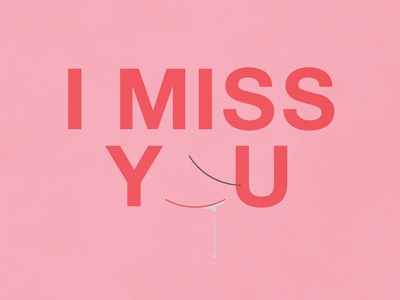 I Miss You | Typographical Poster