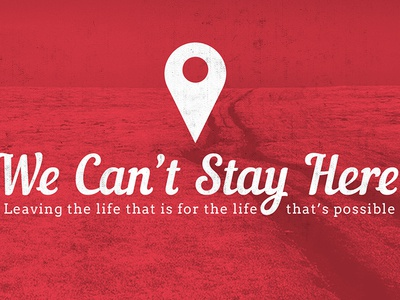 We Can't Stay Here Series Graphic