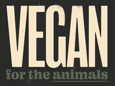 Vegan for the animals typography art society6 texture screen printing letterpress print designer print design typographic poster typographic digital art graphic design