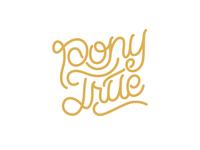 Pony True™