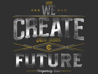 We Create Our Own Future