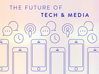 The Future Of Tech & Media