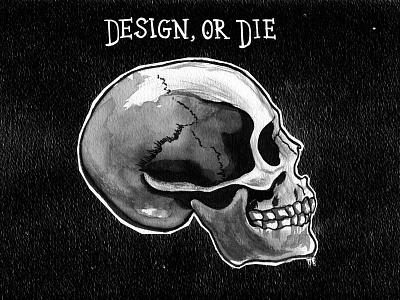 Design or Die skull ink black texture
