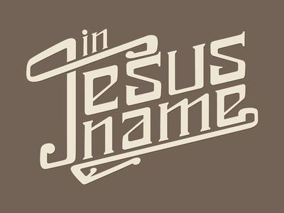In Jesus Name lettering prayer jesus illustrator typography