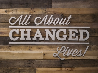 All About Changed Lives Wall radiant church reclaimed wood metal typography design changed lives
