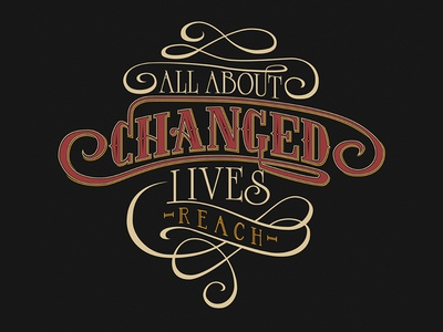 All About Changed Lives Shirt apparel shirt design radiant church ministry reach illustrator typography hand lettered vector