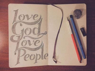 Love God Love People hand lettered typography sketch book shirt design