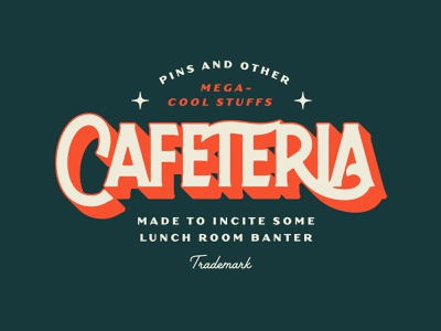 Cafeteria Outtake #1 pin lunch room pins cafeteria lettering custom logo logotype typography type