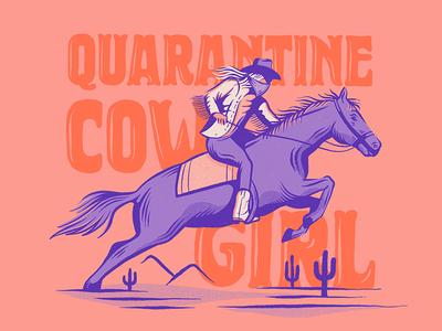Quarantine Cowgirl quarantine life hand lettering illustration true grit western cowgirl coronavirus quarantine