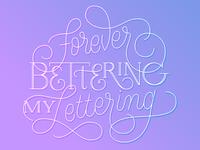 Forever Bettering My Lettering