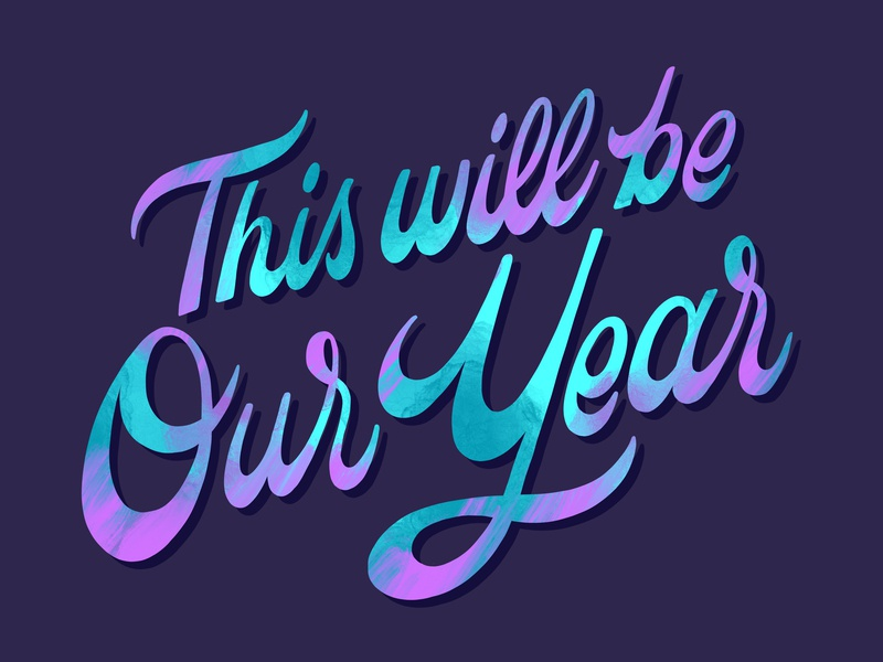 This Will Be Our Year 70s script script lettering new year 2019 texture retro script hand lettering lyrics lyrics lettering the zombies