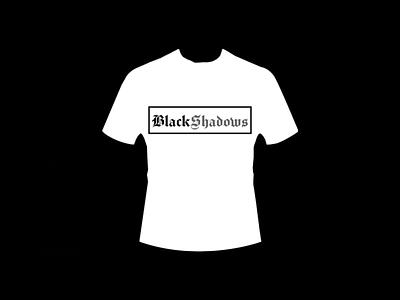 BlackShadows (Design T Shirt) blackshadows good art adobe photoshop authentic perfectly top elegant minimalist simple black white white black vintage monokrom retro sentence word t-shirt design